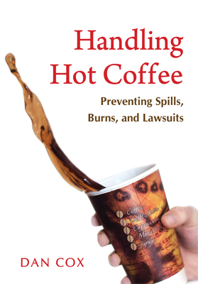 Longtime Coffee Pro Dan Cox Writes Book on Hot Coffee Lawsuits
