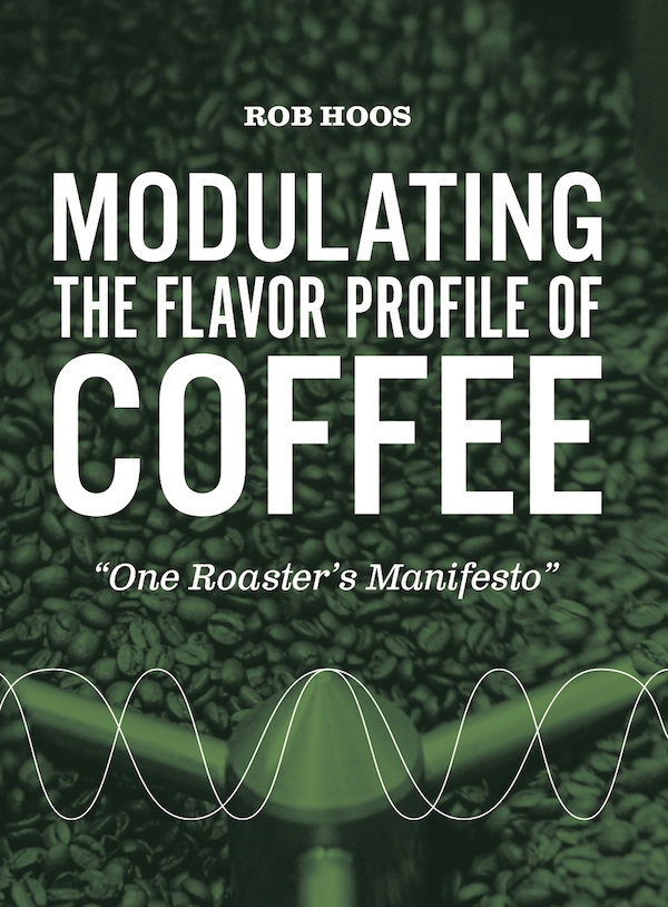 Modulating the Flavor Profile of Coffee by Rob Hoos.