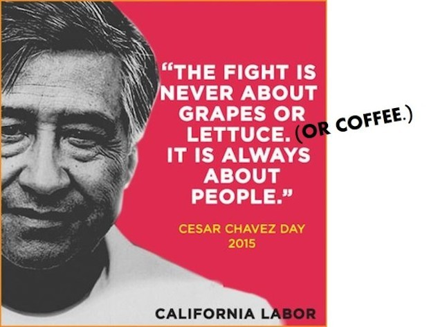 Image courtesy of California Labor Federation. Wisdom courtesy of César Chávez. Shameless desecration courtesy of the author.