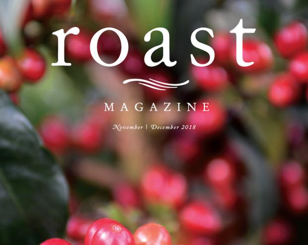 Inside Roast Magazine's November/December 2018 Issue (Now Shipping)