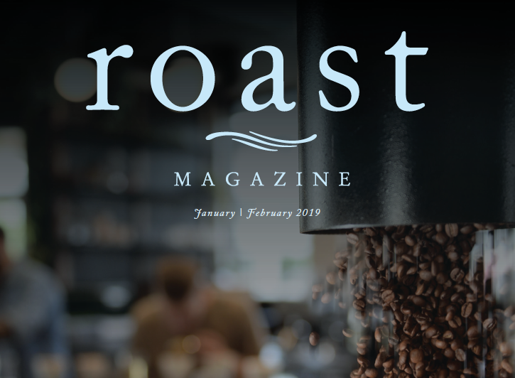 Inside Roast Magazine's January/February Issue (Now Shipping)